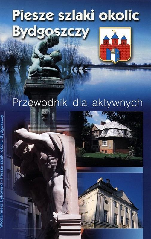 Piesze szlaki okolic Bydgoszczy wyd. I