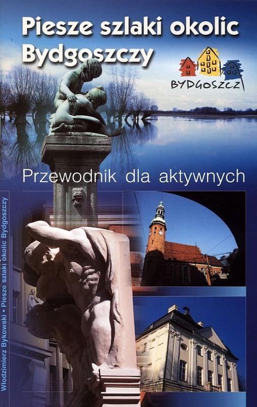 Piesze szlaki okolic Bydgoszczy wyd. II