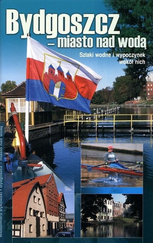 Bydgoszcz - miasto nad wodą wyd, I