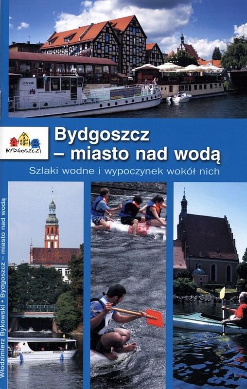 Bydgoszcz - miasto nad wodą wyd. III
